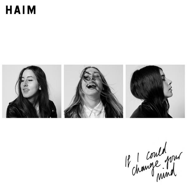 Haim If I Could Change Your Mind