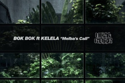 Bok Bok Kelela Melba's Call